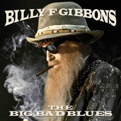 BILLY F GIBBSONS - THE BIG BAD BLUES