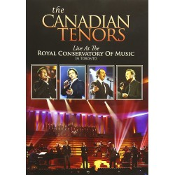 THE CANADIAN TENORS - LIVE AT THE ROYAL CONSERVATORY OF MUSIC IN TORONTO