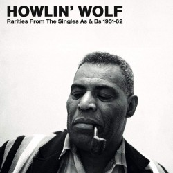 HOWLIN WOLF - THE SINGLES AS AND BS 1951- 62