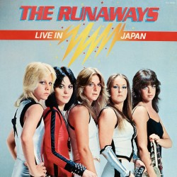 THE RUNAWAYS - LIVE IN JAPAN