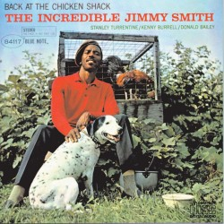 THE INCREDIBLE JIMMY SMITH - BACK AT THE CHICKEN SHACK