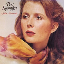 BERT KAEMPFERT - GOLDEN MEMORIES