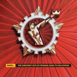 FRANKIE GOES TO HOLLYWOOD - BANG GREATEST HITS