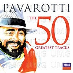 LUCIANO PAVAROTTI - THE 50 GREATEST HITS