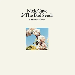 NICK CAVE AND THE BAD SEEDS - ABBATTOIR BLUES - THE LYRE OF ORPHEUS
