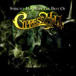 CYPRESS HILL - STRICTLY HIP HOP THE BEST OF