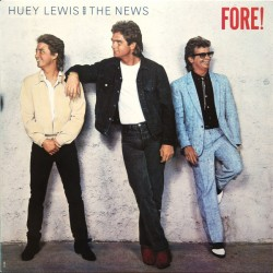HUEY LEWIS & THE NEWS - FORE !