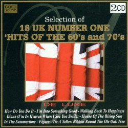 SELECTION OF 18 UK NUMBER ONE - HITS OF THE 60s AND 70s - DE LUXE
