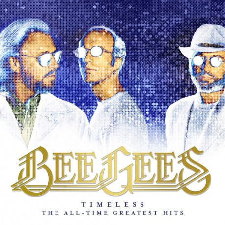 BEE GEES: TIMELESS THE ALL-TIME GREATEST HITS