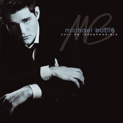 MICHAEL BUBLE - CALL ME IRRESPOSIBLE