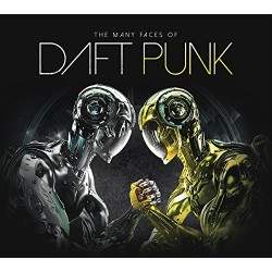 DAFT PUNK - THE MANY FACES OF