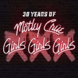 Mötley Crüe - Girls, Girls, Girls (30 Years Of Girls, Girls Girls)