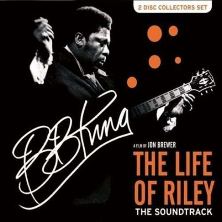 BB KING - THE LIFE OF RILEY THE SOUNDTRACK
