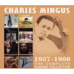 CHARLES MINGUS - THE COMPLETE ALBUMS COLLECTION 1957-1960
